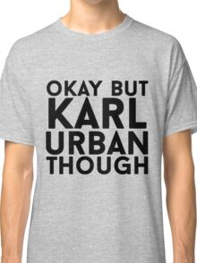 Karl Urban Classic T-Shirt