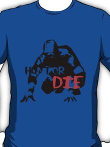 Hunt or Die T-Shirt