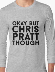 Chris Pratt Long Sleeve T-Shirt