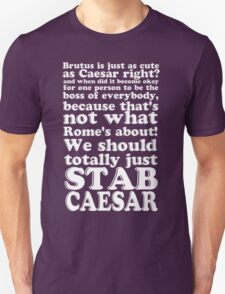 Brutus is just as cute as Caesar, right? Unisex T-Shirt