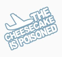 THE CHEESECAKE IS POISONED One Piece - Short Sleeve