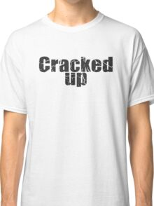 Cracked Up Classic T-Shirt