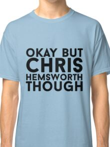 Chris Hemsworth Classic T-Shirt