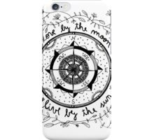 Live by the sun, love by the moon iPhone Case/Skin