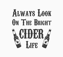 Always Look On The Bright Cider Life - T Shirts, Stickers and Other Gifts T-Shirt