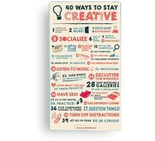 40 Ways to Stay Creative Poster Canvas Print