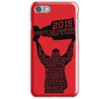 Chicago Blackhawks - 2015 Stanley Cup Champions iPhone Case/Skin
