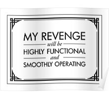 My Revenge will be Highly Functional and Smoothly Operating Poster