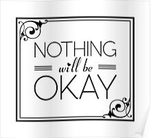Nothing Will Be Okay Poster