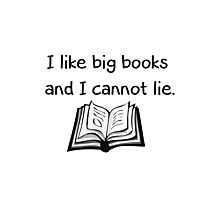 I Like Big Books Photographic Print