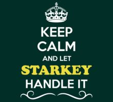 Keep Calm and Let STARKEY Handle it by Neilbry