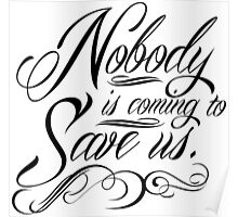 Nobody is Coming to Save Us Poster