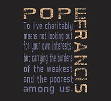 Pope Francis Live Charitably by AuntieShoe