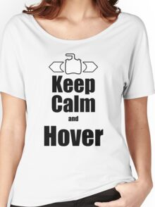 RC-Keep Calm Hover Women's Relaxed Fit T-Shirt