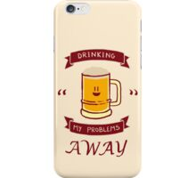 Drinking my problems away iPhone Case/Skin