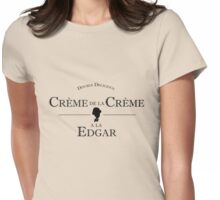 Crème de la Crème a la Edgar Womens Fitted T-Shirt