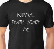 Normal People Scare Me - White Unisex T-Shirt
