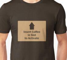 Insert Coffee Unisex T-Shirt