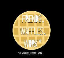 Friends, Waffles, Work by lindsaygreth