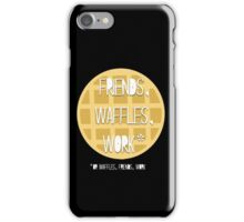 Friends, Waffles, Work iPhone Case/Skin