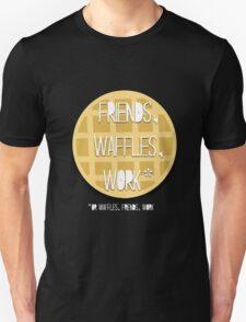 Friends, Waffles, Work T-Shirt