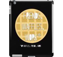 Friends, Waffles, Work iPad Case/Skin