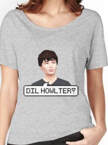 DIL HOWLTER! Women's Relaxed Fit T-Shirt