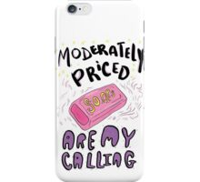 Mean Girls - Moderately Priced Soaps Are My Calling iPhone Case/Skin