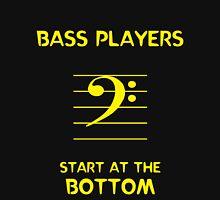 Bass Players Start at the Bottom Unisex T-Shirt
