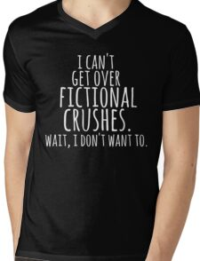 I can't get over fictional crushes. WAIT, I DON'T WANT TO! (white) Mens V-Neck T-Shirt