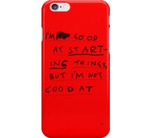 FINISHING THINGS iPhone Case/Skin