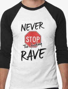 Never stop the fucking rave Men's Baseball ¾ T-Shirt