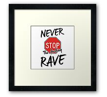 Never stop the fucking rave Framed Print