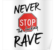Never stop the fucking rave Poster