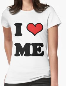 I Love Me Womens Fitted T-Shirt
