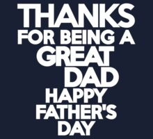 Thanks for being a great Dad Happy Father's Day Kids Clothes