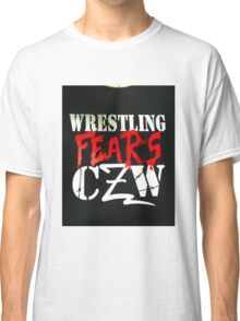 Wrestling fears CZW Classic T-Shirt
