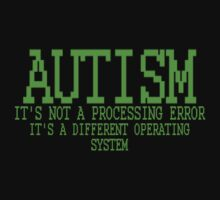 Autism Operating System.jpg by redbuble1