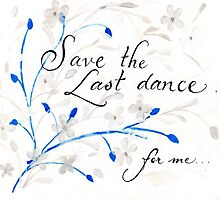 Save the last dance quote calligraphy art by Melissa Goza