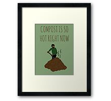 Compost Is So Hot Right Now Framed Print