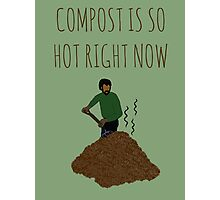 Compost Is So Hot Right Now Photographic Print