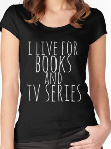i live for books and tv series (white) Women's Fitted Scoop T-Shirt