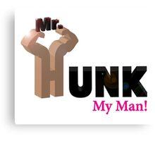 Mr. Hunk...My Man! Canvas Print