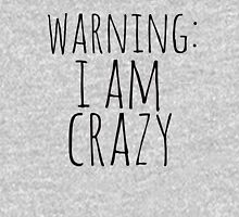 warning: i am crazy Womens Fitted T-Shirt