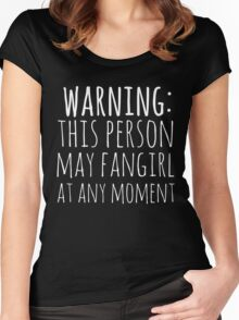 warning: this person may fangirl at any moment (white) Women's Fitted Scoop T-Shirt