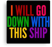 I Will Go Down With This Ship by @I_am_the_Impala on Twitter Canvas Print