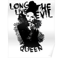 Long live the Evil Queen Poster