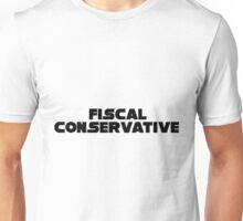 FISCAL CONSERVATIVE Unisex T-Shirt