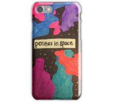 Politics In Space iPhone Case/Skin