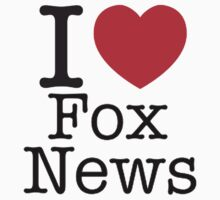 I LOVE Fox News by brado62442